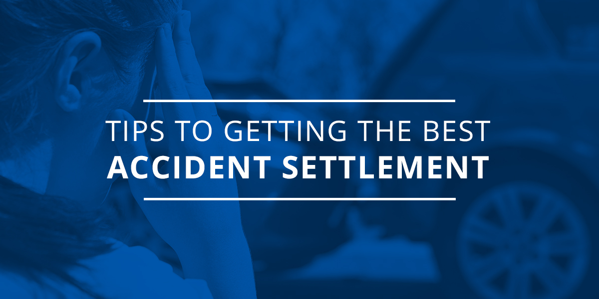 Tips to Getting the Best Accident Settlement